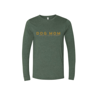 A long sleeve Dog Mom shirt