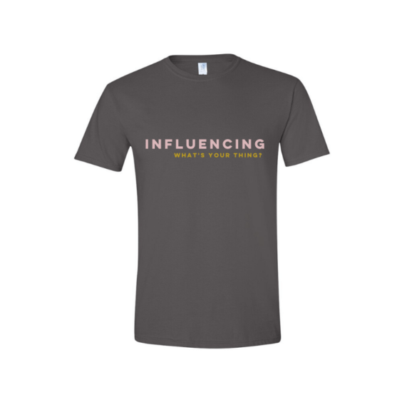 A shirt that says influencing